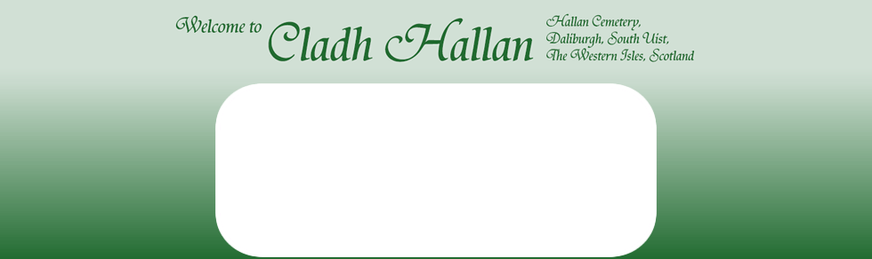 Cladh Hallan Cemetery South Uist: Home Page